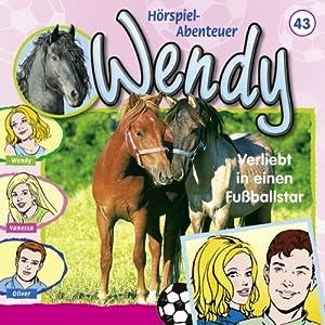 Verliebt in einen Fußballstar (Wendy 43) Hörspiel