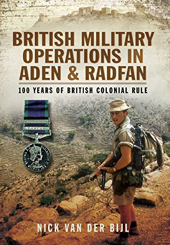 British Military Operations in Aden and Radfan: 100 Years of British Colonial Rule Hardcover – February 19, 2015