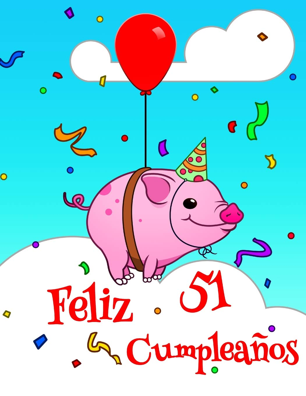 Feliz 51 Cumpleaños: Lindo Cerdo Diseñado Libro de ...
