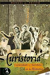 Curistoria, curiosidades y anécdotas de la historia (Didaska) (Spanish Edition)