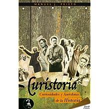 Curistoria, curiosidades y anécdotas de la historia (Didaska) (Spanish Edition) Apr 7, 2013
