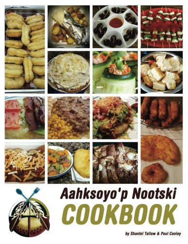 Aahksoyo'p Nootski Cookbook by Shantel Tallow, Paul Conley