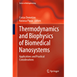 Thermodynamics and Biophysics of Biomedical Nanosystems: Applications and Practical Considerations (Series in…