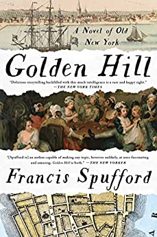 Golden Hill: A Novel of Old New York by [Spufford, Francis]