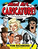 The Mad Art of Caricature!: A Serious Guide to