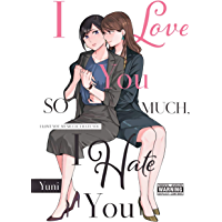 I Love You So Much, I Hate You book cover
