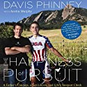 The Happiness of Pursuit: A Father's Love, a Son's Courage and Life's Steepest Climb Audiobook by Davis Phinney, Austin Murphy Narrated by Ira Rosenberg