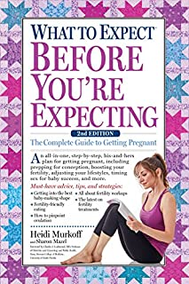 Book Cover: What to Expect Before You're Expecting: The Complete Guide to Getting Pregnant