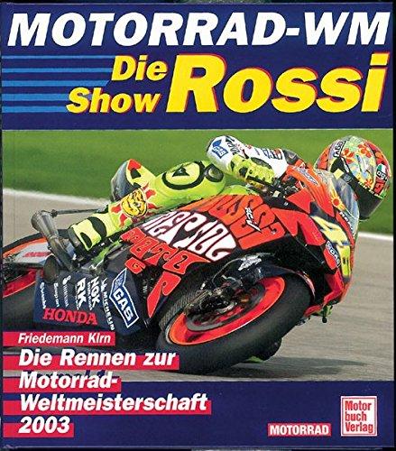 Die Rossi-Show. Alle Rennen zur Motorrad WM 2003.