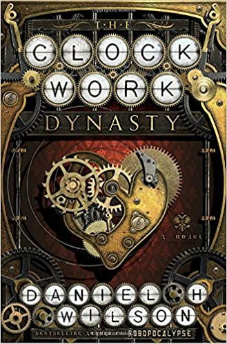 Image result for the clockwork dynasty by daniel h. wilson