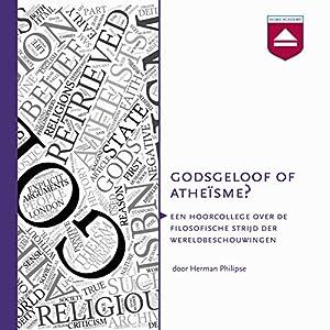 Godsgeloof of atheïsme? Hoorcollege over godsdienstfilosofie Audiobook