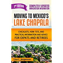 Moving to Mexico's Lake Chapala: Checklists, How-tos, and Practical Information and Advice for Expats and Retirees