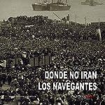 Donde no irán los navegantes [Where the Navigators Won't Go] | David Torres