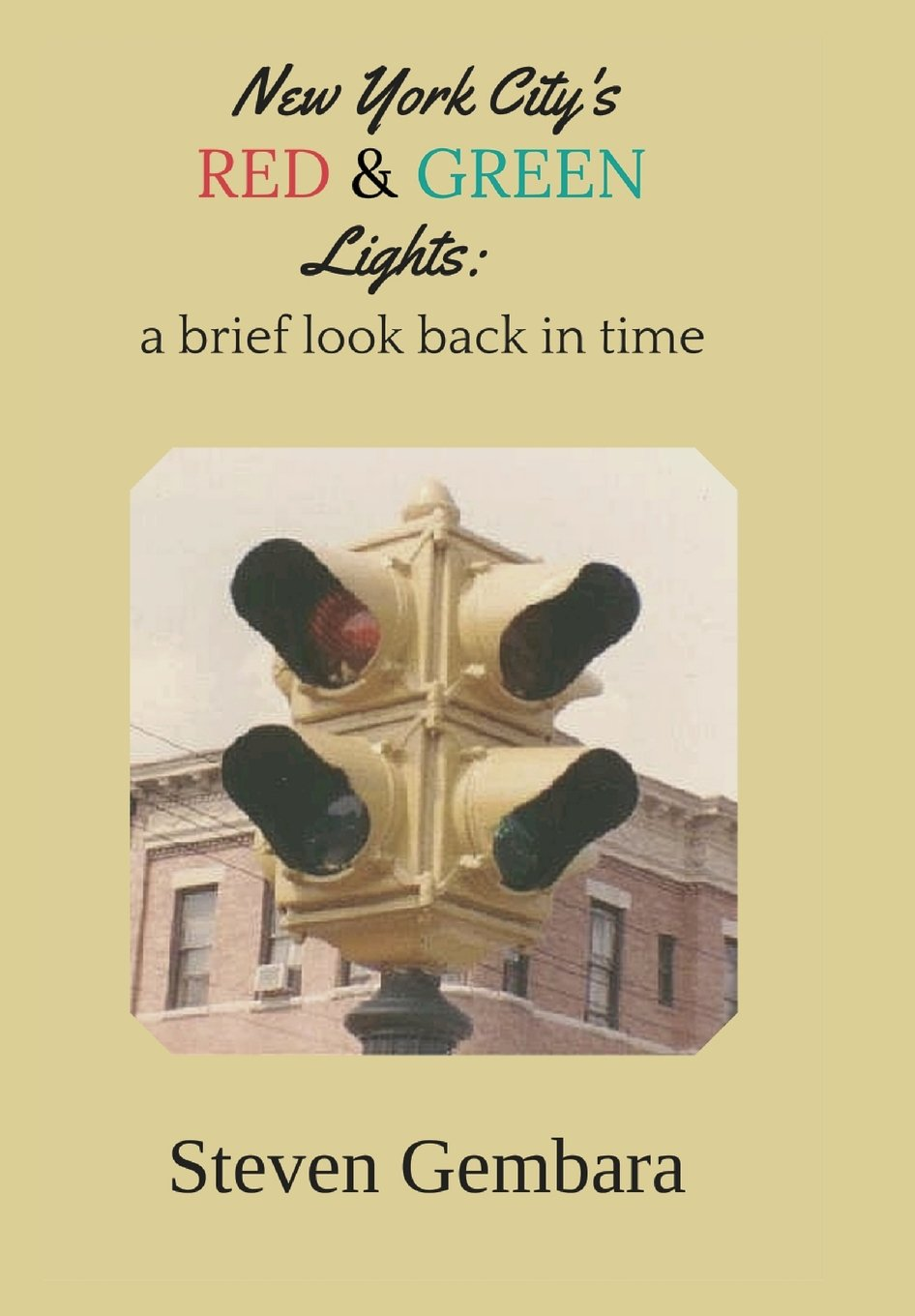 Read Online New York City's red and green lights: a brief look back in time ebook