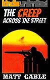 The Creep Across The Street