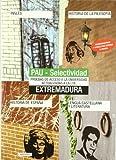 img - for Ingl s, Historia de la Filosof a, Historia de Espa a y Lengua castellana y Literatura. Universidad de Extremadura. Prueba de acceso a la universidad (PAU) book / textbook / text book