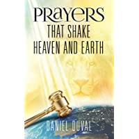 Prayers That Shake Heaven and Earth