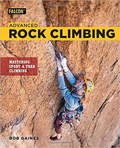 Advanced Rock Climbing Mastering Sport and Trad Climbing