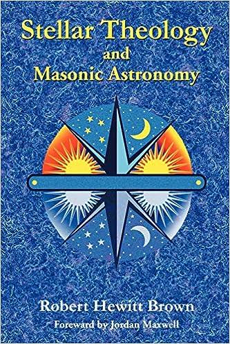 Book — STELLAR THEOLOGY AND MASONIC ASTRONOMY