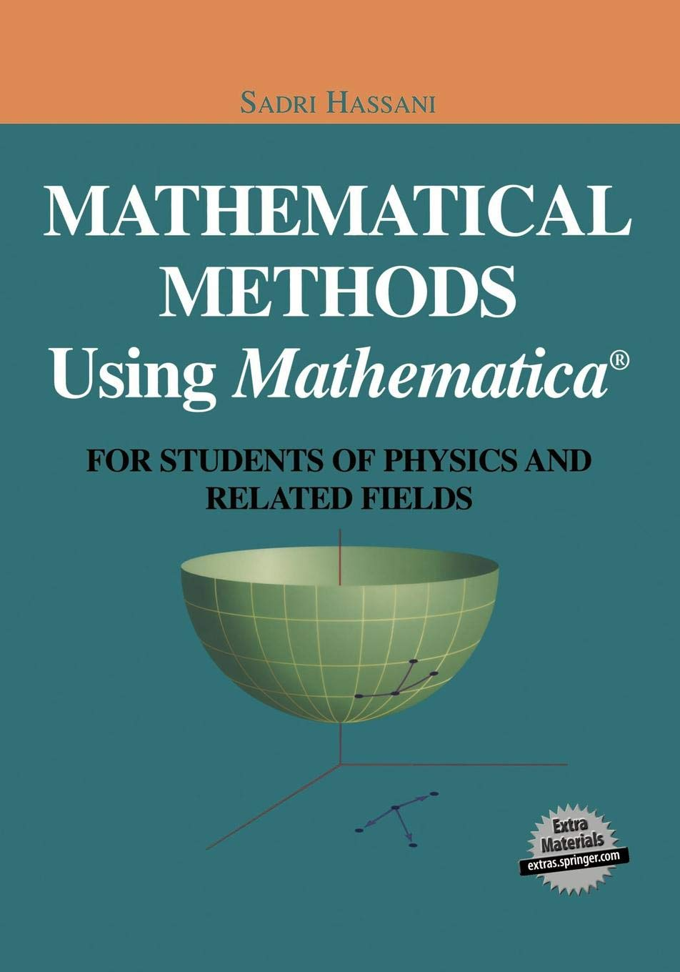 Mathematical Methods Using Mathematica  For Student Of Physical And Related Fields  For Students Of Physics And Related Fields  Undergraduate Texts In Contemporary Physics
