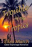 Trouble in the Tropics: Cyber Espionage Romance
