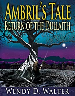 Ambrils Tale, Return of the Dullaith