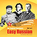 Learn to Speak and Understand Russian: From Everyday Essentials to Chekhov, Pushkin, Gagarin and Shakespeare   Max Bollinger