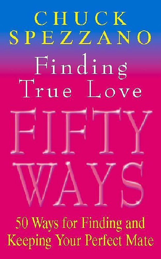 Read Online Finding True Love : 50 Ways to Finding and Keeping Your Perfect Mate pdf