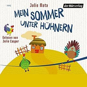 Mein Sommer unter Hühnern Hörbuch