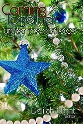 Coming Together: Under the Mistletoe