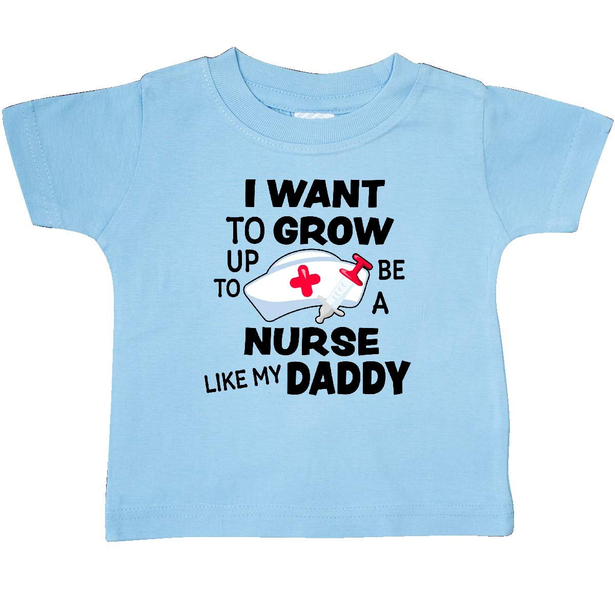 inktastic I Want to Grow Up to Be a Nurse Like My Daddy Baby T-Shirt
