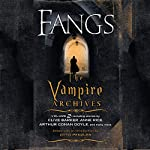 Fangs: The Vampire Archives, Volume 2 | Otto Penzler (editor),Kim Newman (foreword),Clive Barker,Anne Rice,Arthur Conan Doyle