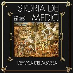L'epoca dell'ascesa (Storia dei Medici 1)