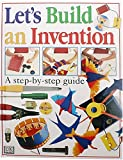 Let's Build an Invention, Jack Challoner and Dave King, 0789415585