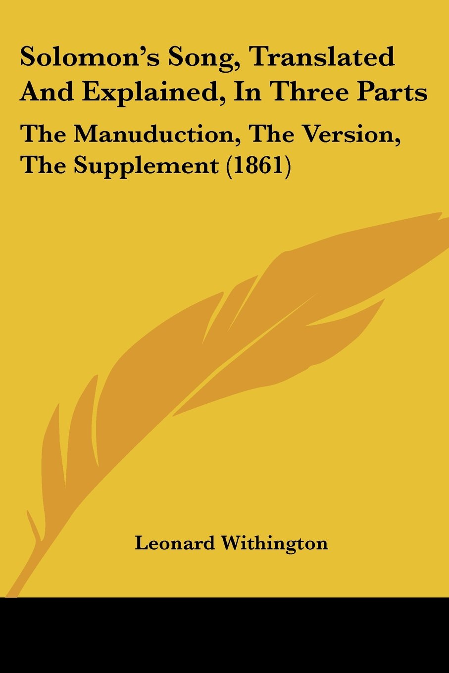Read Online Solomon's Song, Translated And Explained, In Three Parts: The Manuduction, The Version, The Supplement (1861) pdf