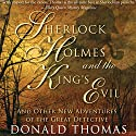 Sherlock Holmes and the King's Evil Audiobook by Donald Thomas Narrated by John Telfer