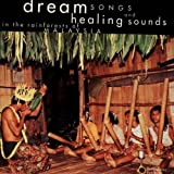 Dream Songs & Healing Sounds: In The Rainforests Of MALAYSIA by Various Artists (1995-03-01)