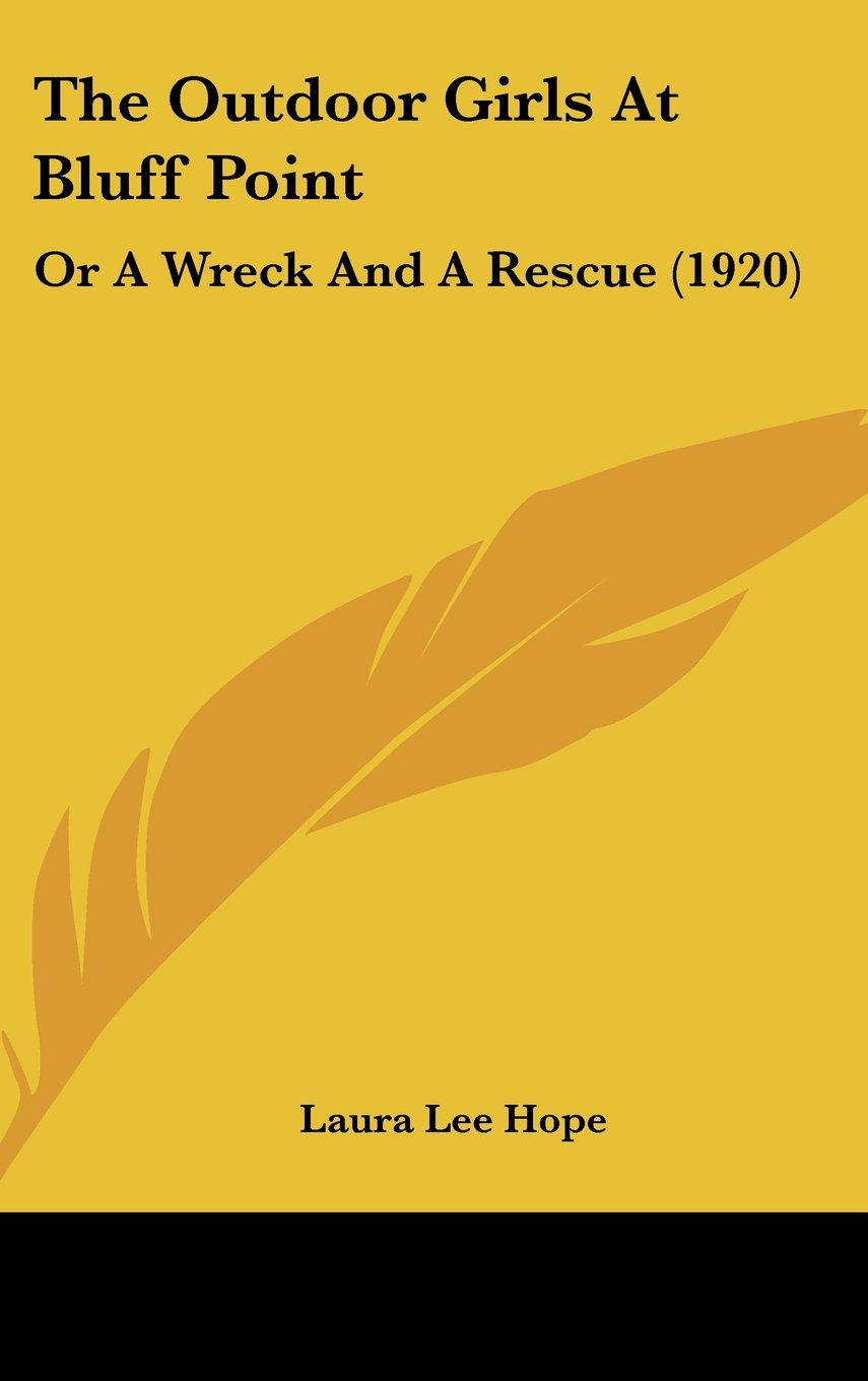 Read Online The Outdoor Girls At Bluff Point: Or A Wreck And A Rescue (1920) ebook