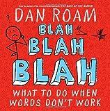 Image of Blah Blah Blah: What To Do When Words Don't Work