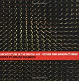 Architecture in the Digital Age: Design and Manufacturing