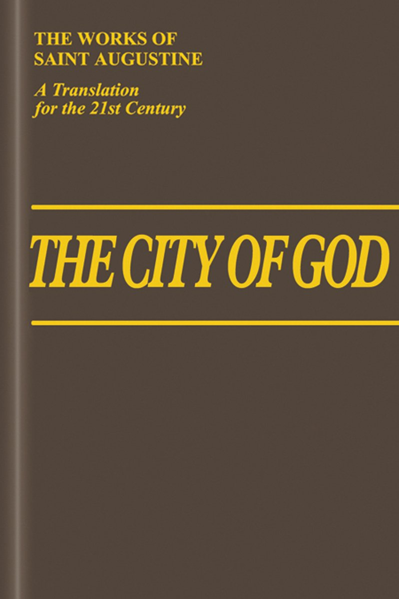 The City of God (11-22) (Vol. I/7) (The Works of Saint Augustine: A Translation for the 21st Century) PDF