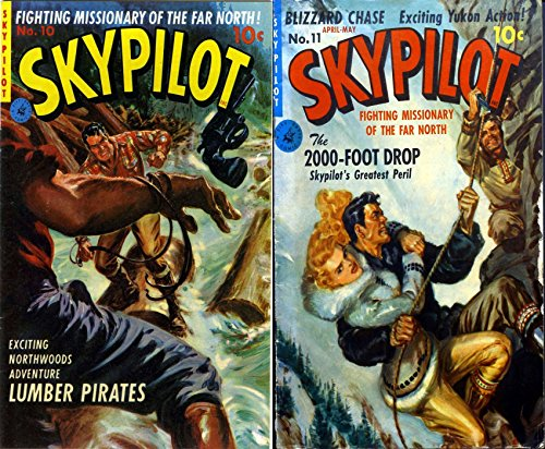Sky Pilot. Issues 10 and 11. Fighting missionary of the far north. Features Lumber pirates, Blizzard chase and 2000 foot drop. Exciting yukon action. Golden Age Digital Comics Action and Adventure ()