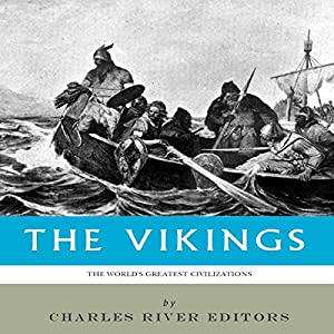 The World's Greatest Civilizations: The History and Culture of the Vikings Audiobook