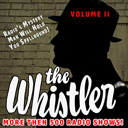 The Whistler - More Than 500 Radio Shows!, Volume 2