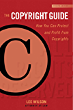 The Copyright Guide: How You Can Protect and Profit from Copyright (Fourth Edition) (Allworth Intellectual Property Made Easy)
