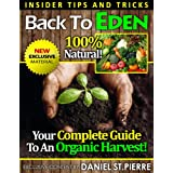 Back To Eden: Your Complete Guide To An Organic Harvest!