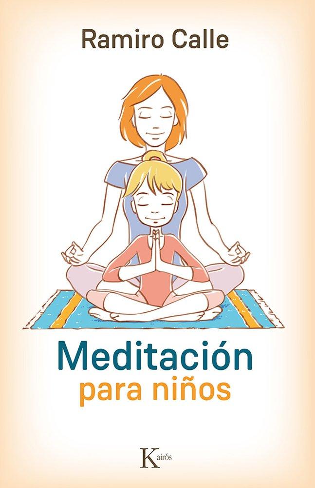 Meditación para niños (Spanish Edition): Ramiro Calle ...