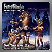 Der Terraner - Teil 2 (Perry Rhodan Silber Edition 119) | William Voltz, Marianne Sydow, Peter Terrid