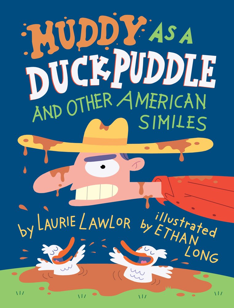 Muddy as a Duck Puddle: And Other American Similes