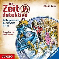 Shakespeare und die schwarze Maske (Die Zeitdetektive 35)